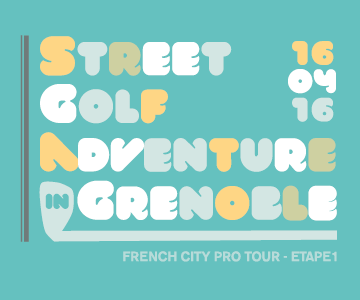 STREET GOLF ADVENTURE IN GRENOBLE - FCPT OPENING